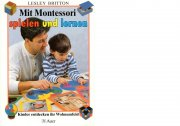 Mit Montessori spielen und kernen